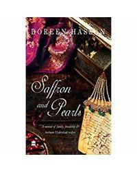 Saffron And Pearls: A Memoir Of Family, Friendship & Heirloom Hyderabadirecipes