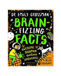 Brain- Fizzing Facts: Awesome Science Questions Answered