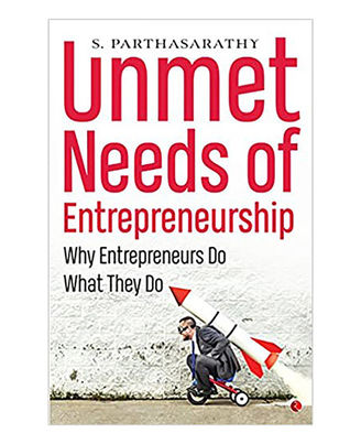 Unmet Needs Of Entrepreneurship: Why Entrepreneurs Do What They Do