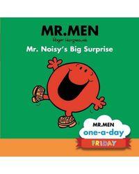 Friday: Mr. Noisy's Big Surprise