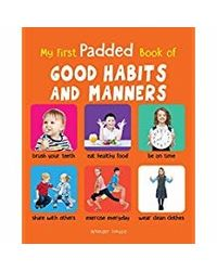 My First Padded Book Of Good Habits And Manners