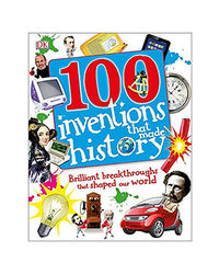 100 Inventions That Made History (Dkyr)