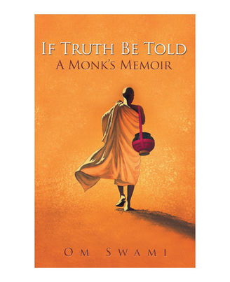 If Truth Be Told: A Monk s Memoir
