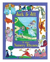 Jack & Jill And Other Nursery Rhymes
