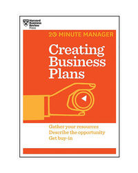 Creating Business Plans (20- Minute Manager)
