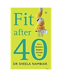 Fit After Forty: For A Healthier, Happier, Stronger You