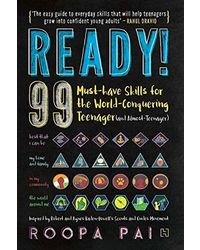 Ready! : 99 Must- Have Skills For The World- Conquering Teenager