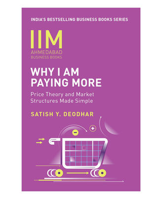 Iima- Why I Am Paying More: Price Theory And Market Structures Made Simple