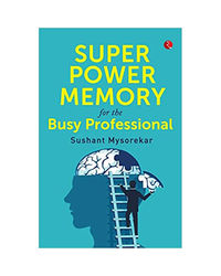 Super Power Memory For The Busy Professional