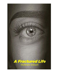 A Fractured Life