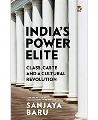 India S Power Elite: Class, Caste And Cultural Revolution