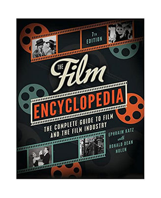 The Film Encyclopedi: The Complete Guide To Film And The Film Industry