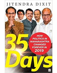 35 Days: How Politics in Maharashtra Changed Forever in 2019