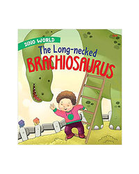 The Long- Necked Brachiosaurus: Dino World