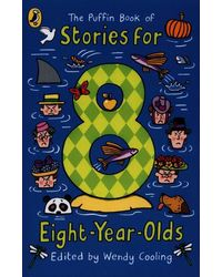 The Puffin Book of Stories for Eight- year- olds