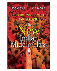 The New Indian Middle Class: The Challenge Of 2014 And Beyond