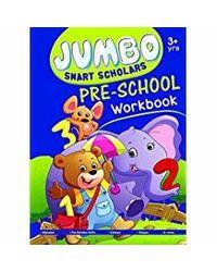 Jumbo Smart Scholars Pre- school Workbook