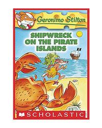 Geronimo Stilton: # 18 Shipwreck On The Pirate Islands