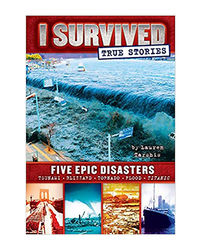 I Survived True Stories# 1: Five Epic Disasters