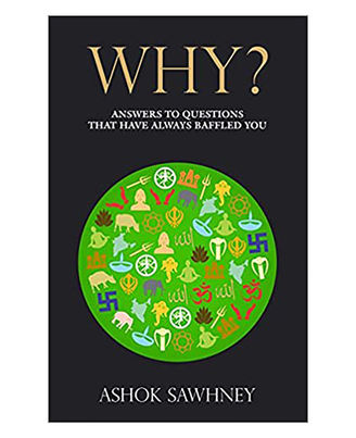 Why? : Answers To Questions That Have Always Baffled You