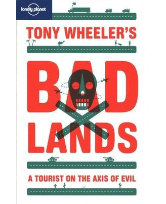 Tony Wheeler s Bad Lands