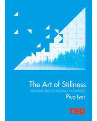 The Art of Stillness: Adventures in Going Nowhere
