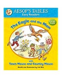 The Eagle And The Man: With Town Mouse And Country Mouse