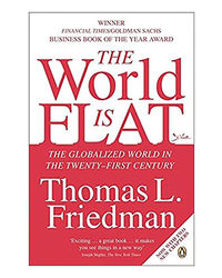 The World Is Flat: The Globalized World In The Twenty- First Century