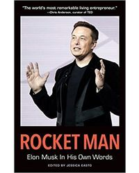 Rocket Man: Elon Musk In His Own Words