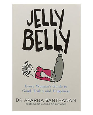 Jelly Belly: Every Woman s Guide To Good Health And Happiness