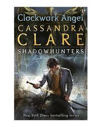 Clockwork Angel: Clockwork Angel- Book 1