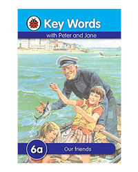 Key Words 6A: Our Friends
