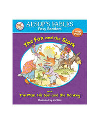 The Fox And The Stork & The Man, His Son And The Donkey (Aesop's Fables Easy Readers)