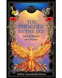 Phoenix in the Sky: The Tales of Wonder & Wisdom