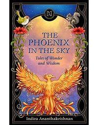 Phoenix in the Sky: The Tales of Wonder & Wisdom