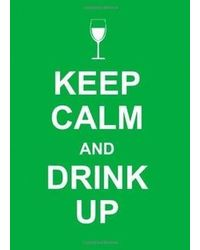Keep Calm And Drink Up Hb (Nr)