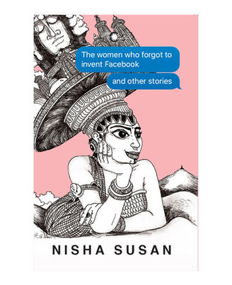 The Women Who Forgot To Invent Facebook & Other Stories