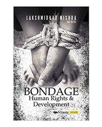 Bondage: Human Rights & Development