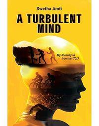 A Turbulent Mind: My Journey to Ironman 70.3
