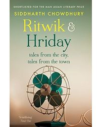 Ritwik & Hriday: Tales From The City, Tales From The Town