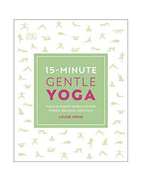 15- Minute Gentle Yoga: Four 15- Minute Workouts For Energy, Balance, And Calm (15 Minute Fitness)