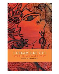 I Dream Like You: Stories We Walk Past