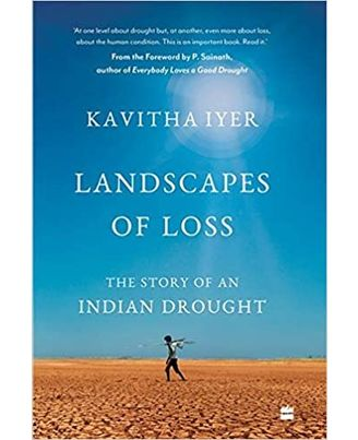 Landscapes Of Loss: The Story Of An Indian Drought