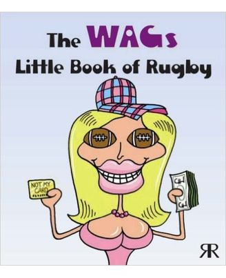 The Wags Little Book Of Rugby