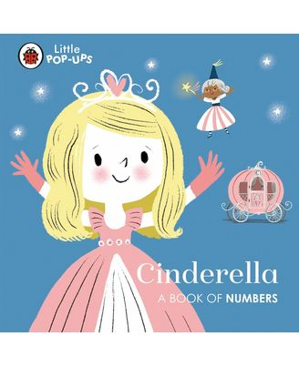 Little Pop- Ups: Cinderella (A Book of Numbers)