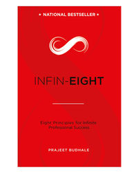 Infin- Eight: Eight Principles For Infinite Professional Success