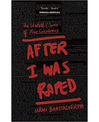 After I Was Raped: The Untold Lives Of Five Survivors