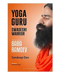 Yoga Guru To Swadeshi Warrior