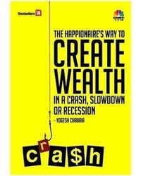 The Happionaire's Way To Create Wealth In A Crash, Slowdown Or Recession