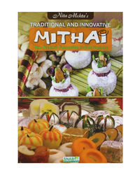 Mithai: Traditional And Innovative